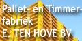 Pallet- en Timmerfabriek E. ten Hove BV